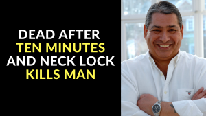 Dead After Ten Minutes and Neck Lock Kills Man