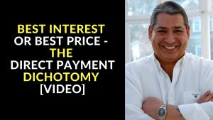 Best Interest or Best Price - The Direct Payment Dichotomy [Video]