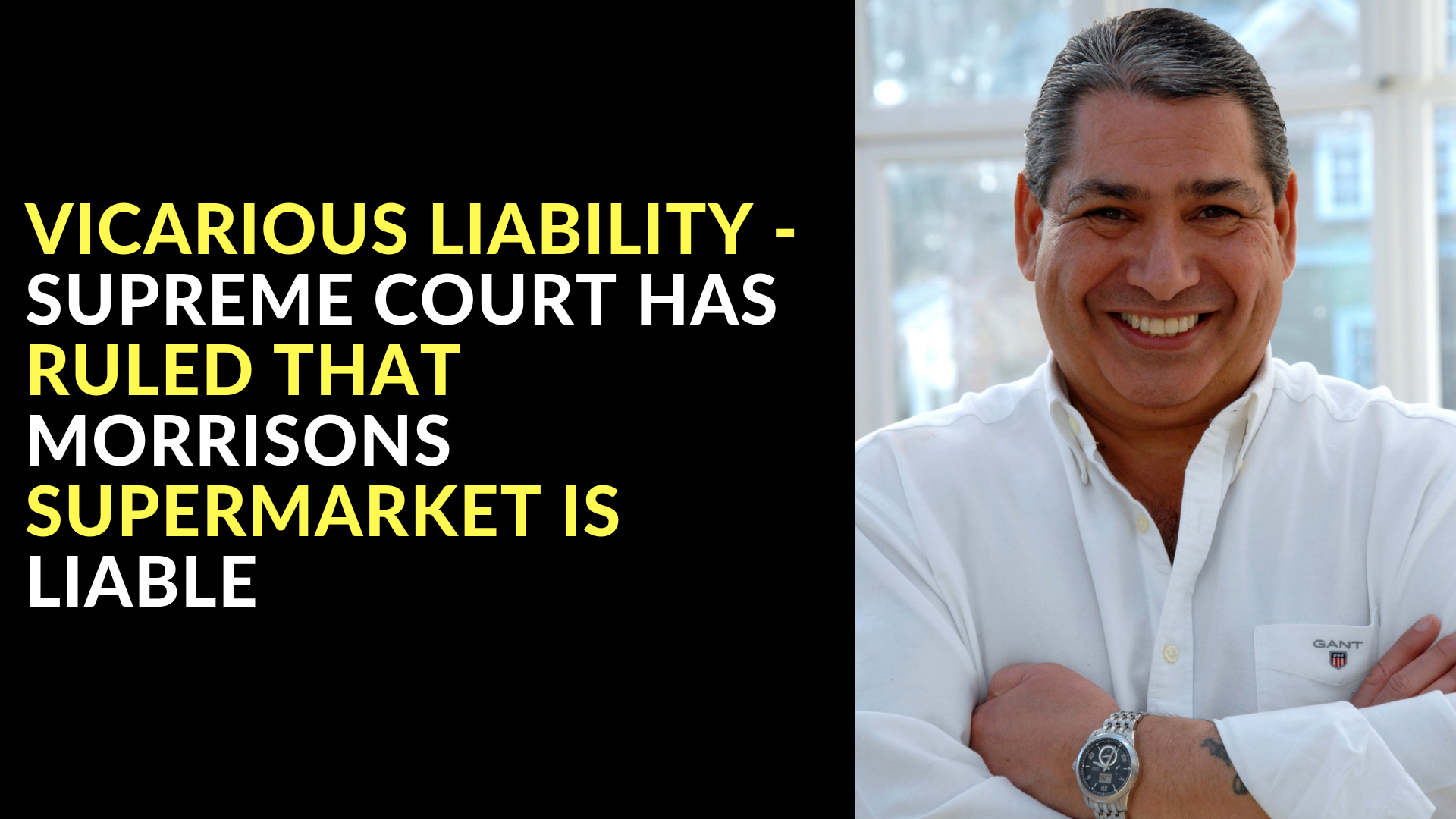 Vicarious Liability - Supreme Court has ruled that Morrisons Supermarket is Liable
