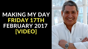 Making My Day Friday 17th February 2017 [Video]