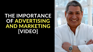 The Importance of Advertising and Marketing [Video]