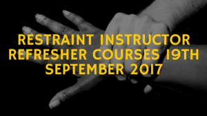 Restraint Instructor Refresher Courses 19th September 2017