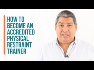 How To Become an Accredited Physical Restraint Trainer