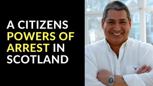 Citizens Powers of Arrest in Scotland