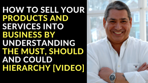 How To Sell Your Products and Services into Businesses [Video]