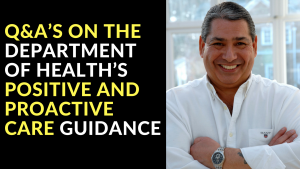 Q&A's on the Department of Health's Positive and Proactive Care Guidance