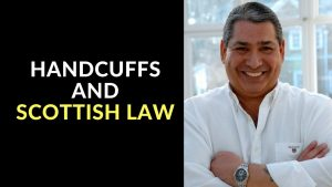 Handcuffs and Scottish Law