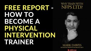 Free Report - How To Become A Physical Intervention Trainer