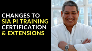 Changes To SIA PI Training Certification & Extensions