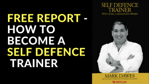 Free Report - How To Become a Self Defence Trainer