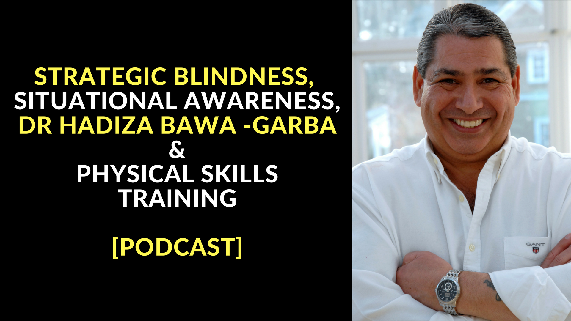 STRATEGIC BLINDNESS, SITUATIONAL AWARENSS, DR HADIZA BAWA -GARBA & PHYSICAL SKILLS TRAINING