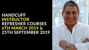 HANDCUFF INSTRUCTOR REFRESHER COURSES 6TH MARCH 2019 & 25TH SEPTEMBER 2019