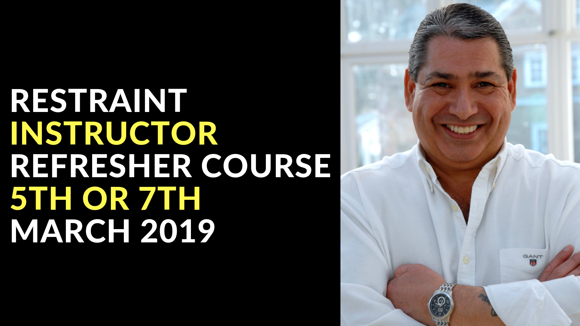 RESTRAINT INSTRUCTOR REFRESHER COURSE 5TH OR 7TH MARCH 2019
