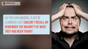 learners just couldn't recall or remember the majority of what they had been taught