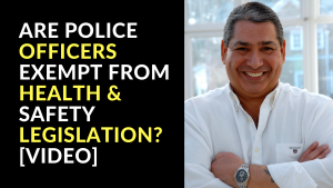 Are Police Officers Exempt From Health & Safety Legislation? [Video]