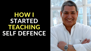 How I Started Teaching Self Defence