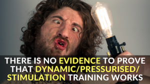 There is No Evidence To Prove That Dynamic_Pressurised_ Stimulation Training Works