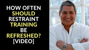 How Often Should Restraint Training Be Refreshed?