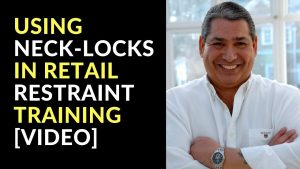 Using Neck Locks in Retail Restraint Training [Video]