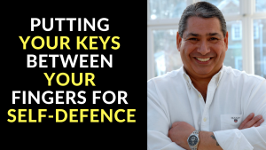 Putting Your Keys Between Your Fingers for Self-Defence