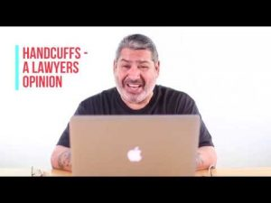A Lawyers opinion On Handcuffs