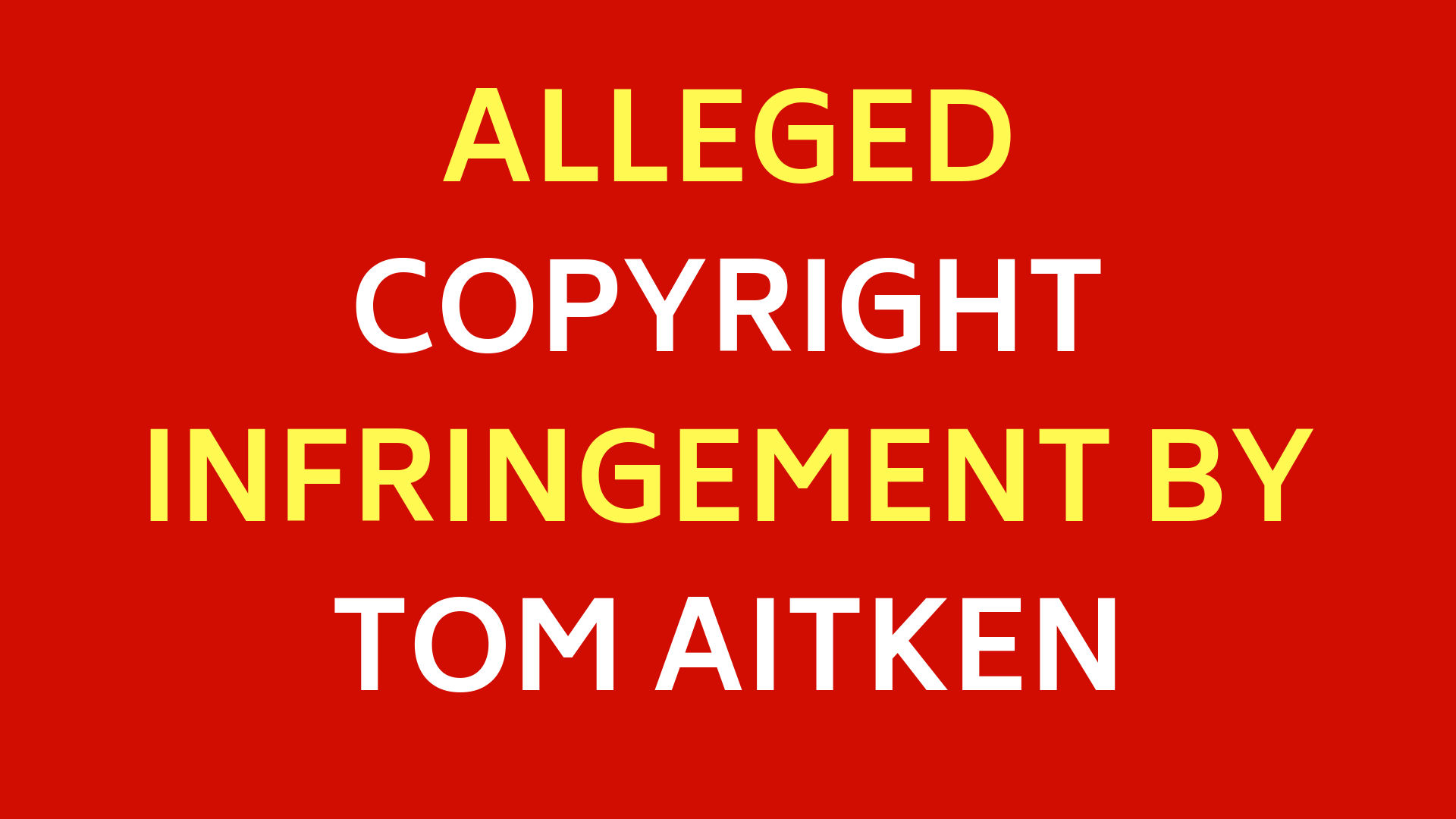 ALLEGED COPYRIGHT INFRINGEMENT BY TOM AITKEN