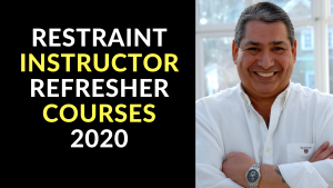 RESTRAINT INSTRUCTOR REFRESHER COURSES 2020