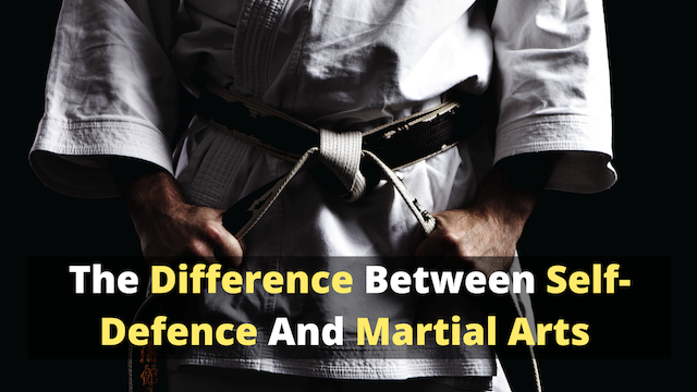 Self-Defence vs Martial Arts