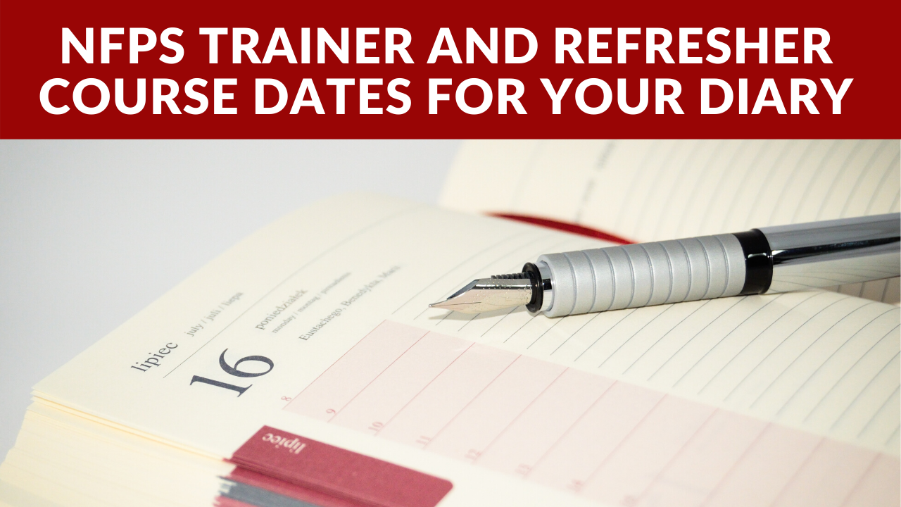 NFPS Trainer and Refresher Course Dates For Your Diary