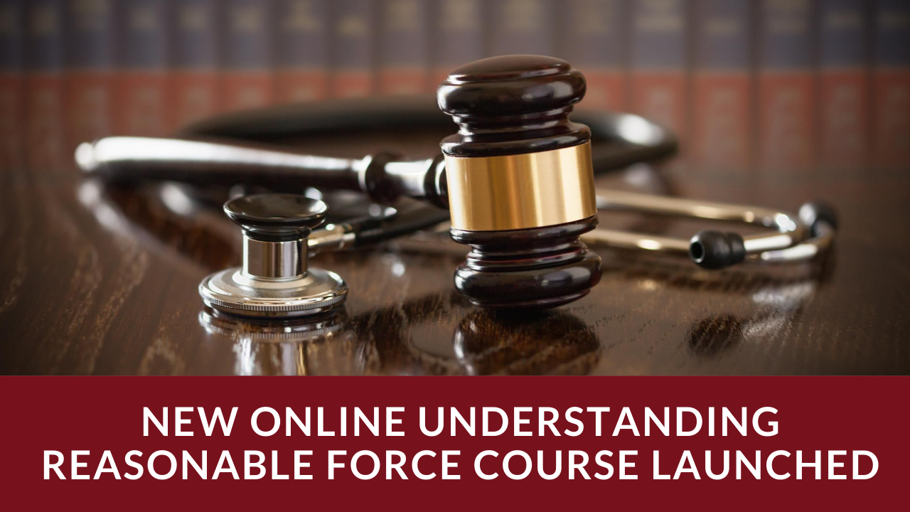 New Online Understanding Reasonable Force Course Launched