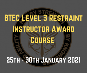 BTEC Level 3 Restraint Instructor Award Course Jan 2021