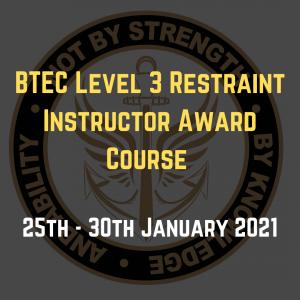 BTEC Level 3 Restraint Instructor Award Course January 2021