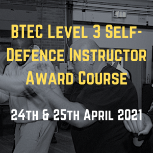 BTEC Level 3 Self Defence Instructor Award Course 2021