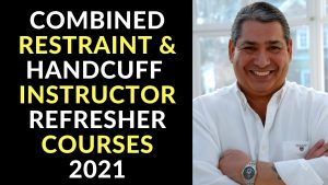 Combined RESTRAINT INSTRUCTOR REFRESHER COURSES 2021