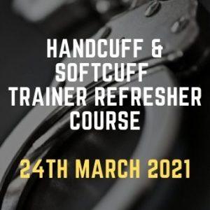 Handcuff & Softcuff Trainer refresher Course 24th March 2021