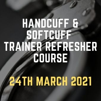 Handcuff & Softcuff Trainer refresher Course 24th March 2021