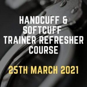 Handcuff & Softcuff Trainer refresher Course 25th March 2021