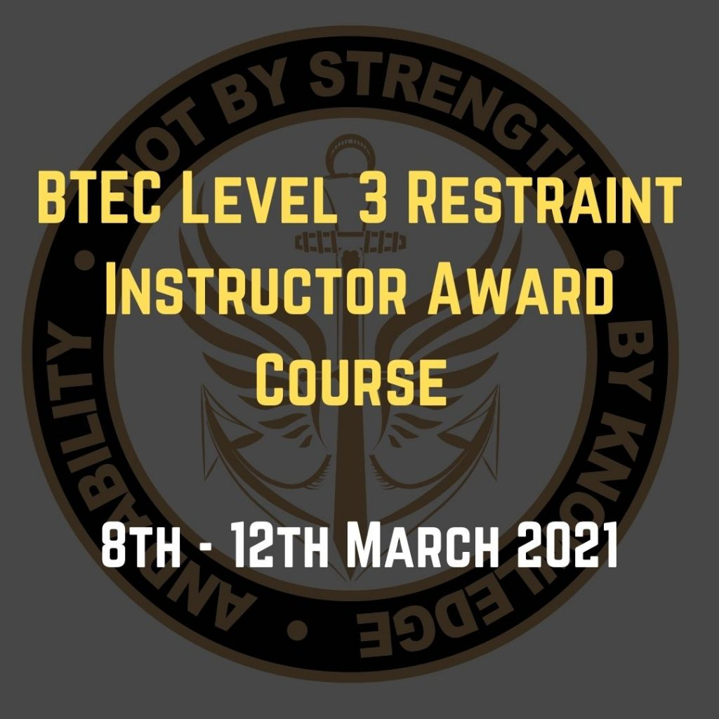 BTEC Level 3 Restraint Instructor Award Course March 2021