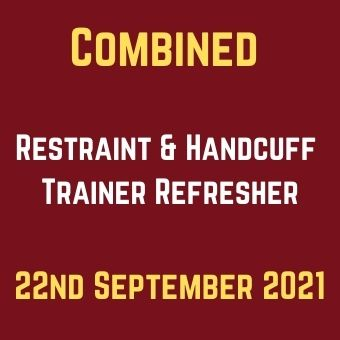 22nd September Restraint & Handcuff Trainer Refresher