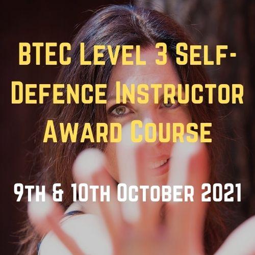 BTEC Level 3 Self Defence Instructor Award Course October 2021
