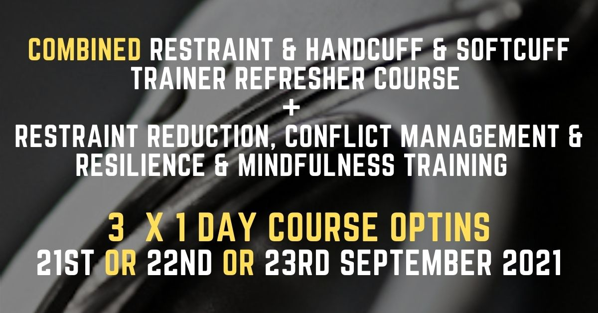Combined Restraint & Handcuff & Softcuff Trainer Refresher Course Options September 2021