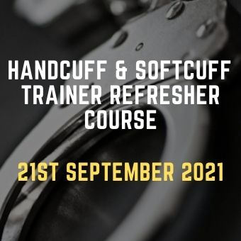 Handcuff & Softcuff Trainer Refresher Course 21st September 2021