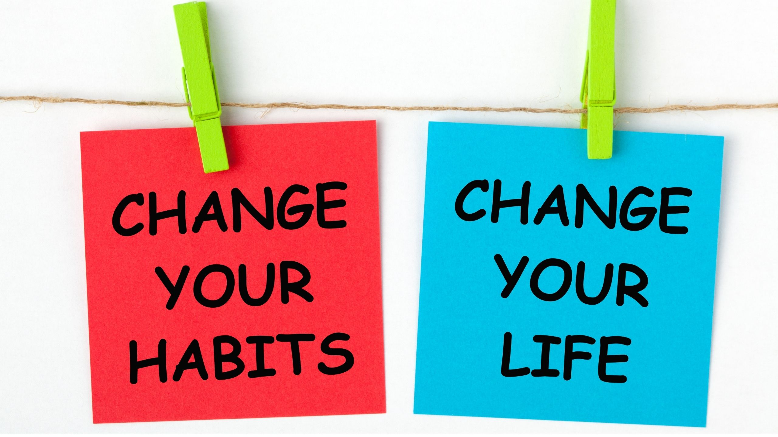 Change Your Habits Change Your LIfe